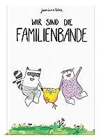 Wir sind die Familienbande: Bilderbuch inkl. Malbuch fuer 2 / 3 / 4 / 5 / 6 Jahre - Kinderbuch zum Vorlesen von Jeremias & Tabea