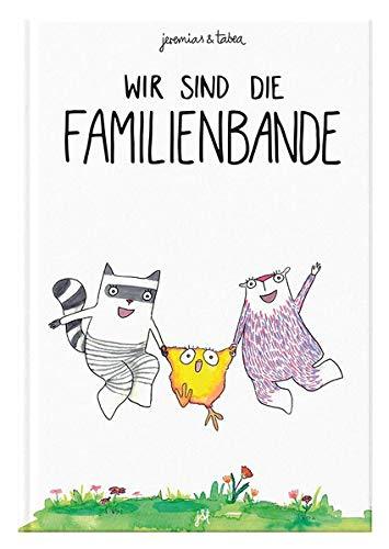 Wir sind die Familienbande: Bilderbuch inkl. Malbuch für 2 / 3 / 4 / 5 / 6 Jahre - Kinderbuch zum Vorlesen von Jeremias & Tabea