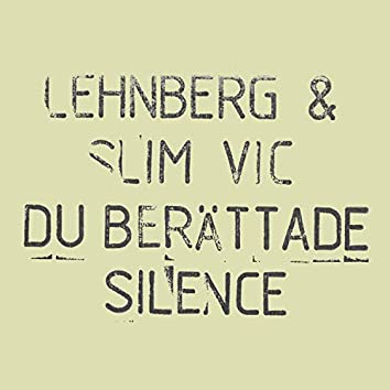 Du Berättade för Mig / Silence