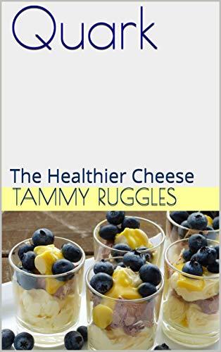 Quark: The Healthier Cheese (English Edition)