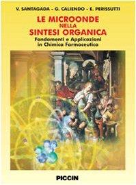 Le microonde nella sintesi organica Fondamenti e applicazione in Chimica Farmaceutica