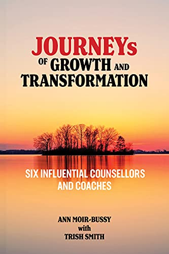 Journeys of Growth and Transformation: Six Influential Counsellors and Coaches: their journey to professional identity (English Edition)