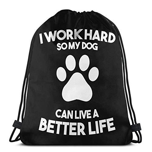 I Work Hard So My Dog Can Have A Better Life Drstring Bapa Sports Gym Sapa Bolsa de viaje para niños, hombres y mujeres