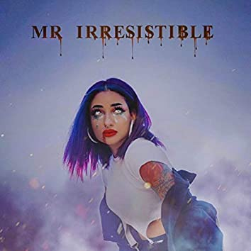 Mr.Irresistible