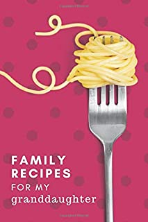 Family Recipes for My Granddaughter: Pasta Fork Pink Polka Dot Theme / Blank Recipe Book To Write in / Do-It-Yourself Cook...