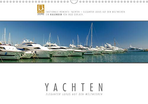 Emotionale Momente: Yachten - eleganter Luxus auf den Weltmeeren (Wandkalender 2020 DIN A3 quer)