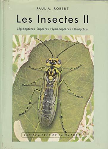 Les Insectes II Lépidoptères Diptères Hyménoptères Hémiptères Les Beautés de la Nature