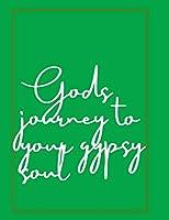 Gods Journey to your Gypsy soul
