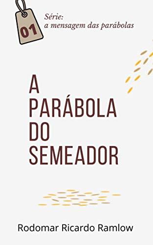 A Parábola do Semeador: Série: a mensagem das parábolas