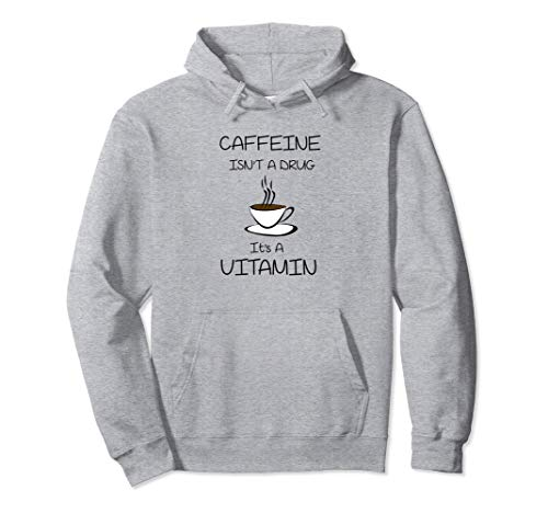 Coffee Is A Vitamin Not A Drug Great Cup Of Coffee Pullover Hoodie