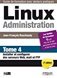 Linux Administration - Tome 4: Installer...