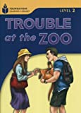 Trouble at the Zoo (Foundations Reading Library, Level 2)