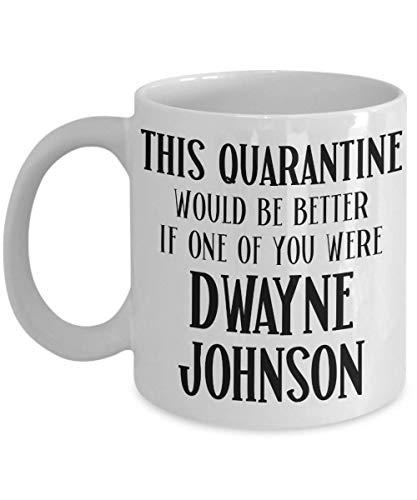 Dwayne Johnson Home Quarantine Mug Joke Gifts for Her Pandemic Fan Gift for Women Birthday Gag Gift for Friend Funny Tea Cup