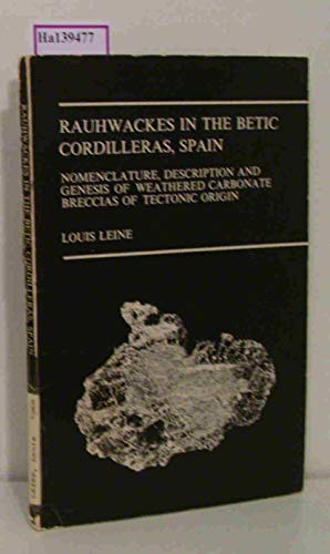 Rauhwackes in the Betic Cordilleras, Spain. Nomenclature, Description and Genesis of Weathered Carbonate Breccias of Tectonic Origin. Proefschrift.