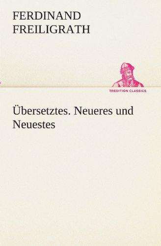 Übersetztes. Neueres und Neuestes (TREDITION CLASSICS)