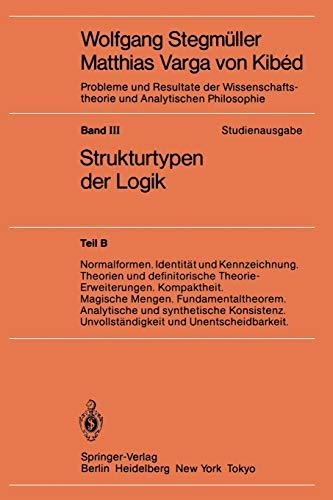 Normalformen. Identität und Kennzeichnung. Theorien und definitorische Theorie-Erweiterungen. Kompaktheit. Magische Mengen. Fundamentaltheorem. ... und Analytischen Philosophie (3 / B), Band 3)