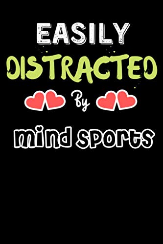 Easily Distracted By Mind Sports - Funny Mind Sports Journal Notebook & Diary: Lined Notebook / Journal Gift, 120 Pages, 6x9, Soft Cover, Matte Finish