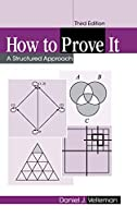 How to Prove It: A Structured Approach, 3rd Edition Front Cover