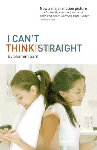 I Can't Think Straight: Now a a major movie starring Lisa Ray and Sheetal Sheth (English Edition)