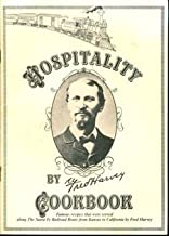 Hospitality Cookbook: Famous recipes that were served along The Santa Fe Railroad Route from Kansas to California