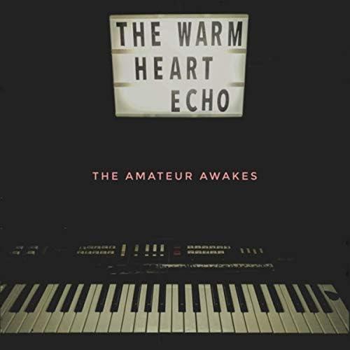 The Warm Heart Echo