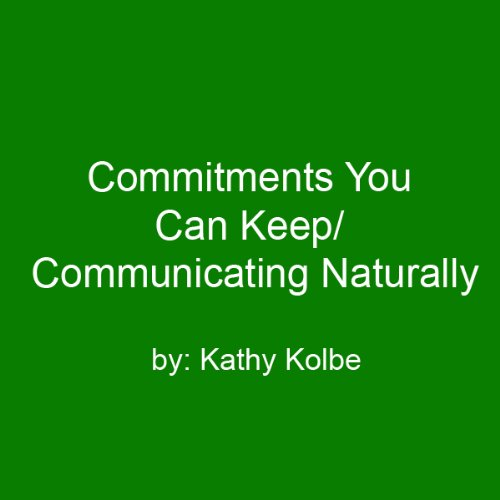 Commitments You Can Keep/Communicating Naturally audiobook cover art