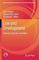 Law and Development: Balancing Principles and Values (Kobe University Monograph Series in Social Science Research)