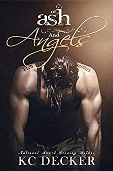 Of Ash and Angels: Sexy, New Standalone Romance (English Edition) van [KC Decker]