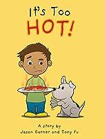 It's Too Hot!