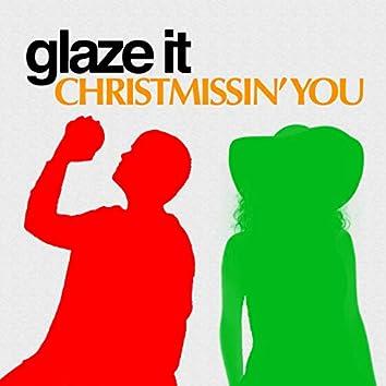 Christmissin' You