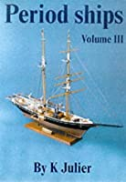 The Period Ship Handbookvolume 3 (No. 3) by Keith Julier(2000-05-25)