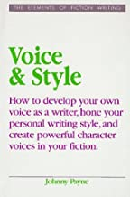 Voice & Style (Elements of Fiction Writing) by Johnny Payne (1995-10-01)