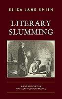 Literary Slumming: Slang and Class in Nineteenth-Century France