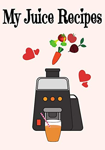 """My Juice Recipes: 7"""" x 10"""" Blank Recipe Book for Juicer Juicing Chefs   Cute Interior Pages   Blush Juicer Cover (50 Pages)"""