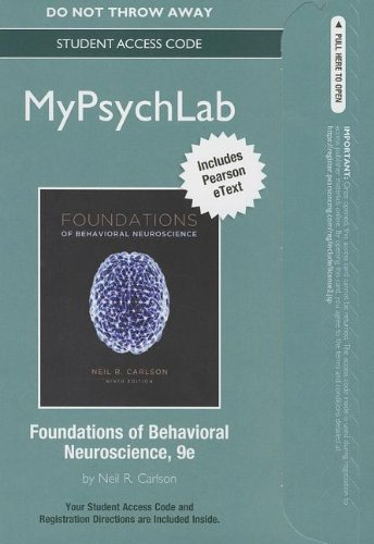 Foundations of Behavioral Neuroscience MyPsychLab Access Code: Includes Pearson Etext (Mypsychlab (Access Codes))