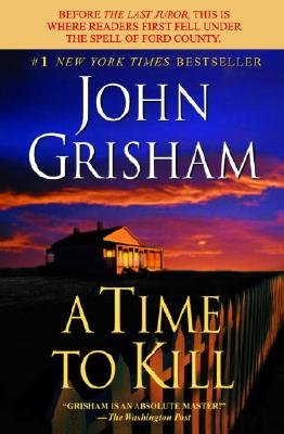 A Time to Kill [Paperback]