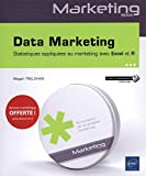 Data Marketing - Statistiques appliquées au marketing avec Excel et R