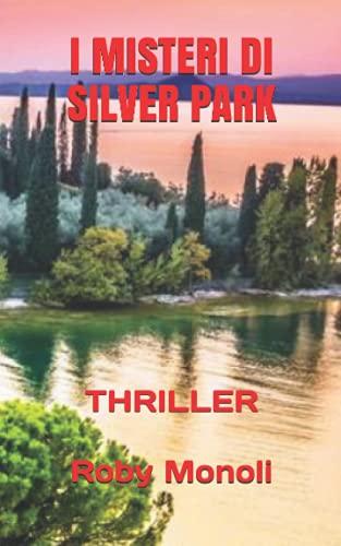 I MISTERI DI SILVER PARK: THRILLER