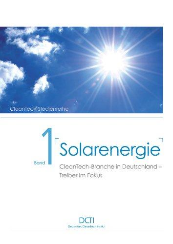 Solarenergie: CleanTech Branche in Deutschland Treiber im Fokus...