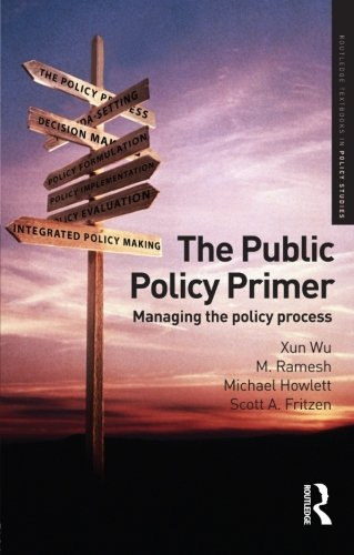 The Public Policy Primer: Managing the Policy Process (Routledge Textbooks in Policy Studies)