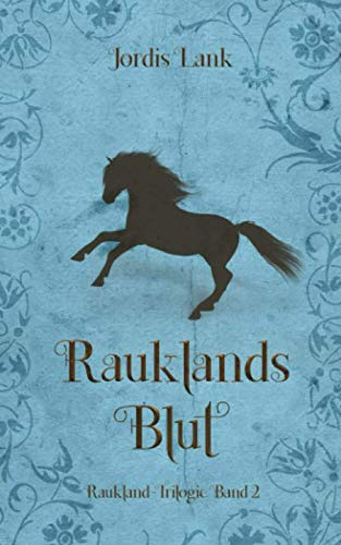 Rauklands Blut: Raukland Trilogie Band 2
