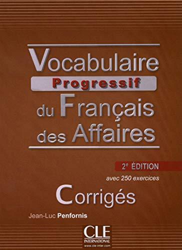 Vocabulaire progressif du français des affaires. Corrigés (Niveau Intermédiaire B1): Corriges