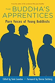 The Buddha's Apprentices: More Voices of Young Buddhists by [Sumi Loundon Kim, Sharon Salzberg]