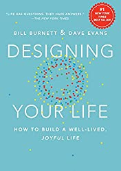 The book Designing Your Life, How to Build a Well Lived Joyful Life