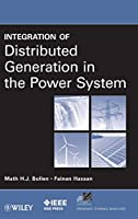 Integration of Distributed Generation in the Power System (IEEE Press Series on Power Engineering)