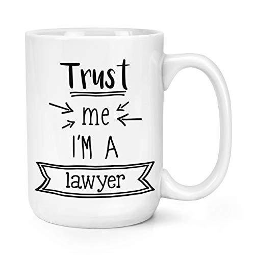 Trust Me I'M A Rechtsanwalt 15oz Groß Becher Tasse