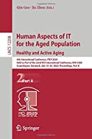 Human Aspects of IT for the Aged Population. Healthy and Active Aging: 6th International Conference, ITAP 2020, Held as Part of the 22nd HCI International Conference, HCII 2020, Copenhagen, Denmark, July 19–24, 2020, Proceedings, Part II (Lecture Notes in Computer Science, 12208)