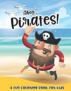 Ahoy pirates: Pirate coloring book for children with lots of awesome motifs - Send your child on a treasure hunt ⚓️