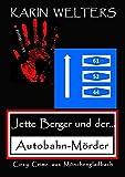 Jette Berger und der Autobahn-Mörder: Cosy Crime aus Mönchengladbach (No.5) (Jette-Berger-Serie)