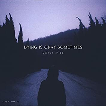 Dying Is Okay Sometimes